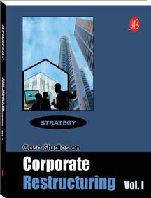 Case Studies on Corporate Restructuring Vol. I
