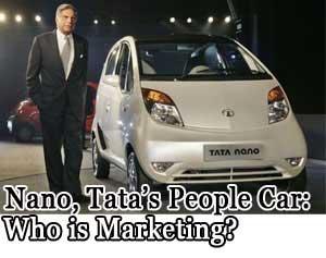 Nano, Tata's People Car: Who is marketing?