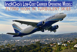 IndiGo's Low-Cost Carrier Operating Model: Flying High in Turbulent Skies