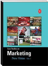 Case Studies on Marketing New Vistas Vol.I